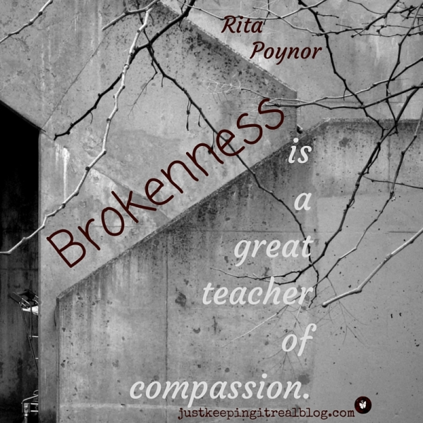 Brokenness = Compassion